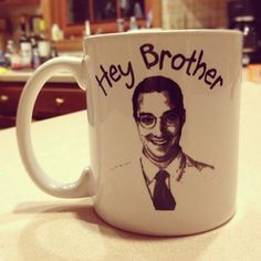 Hey Brother. Buster Arrested Development coffee mug.