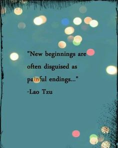 New beginnings are often disguised as painful endings. The Best Quotes Of The Week – 35 Pics The Words, Cool Words, Great Quotes, Quotes To Live By, Inspirational Quotes, Motivational Quotes, Change Quotes, Words Quotes, Me Quotes