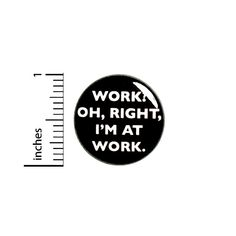 "Funny Work Button Work? Oh, Right, I'm at Work Sarcastic Backpack Pin 1"" 91-27 Krampus Movie, Stoner Comedies, Bag Pins, Jacket Pins, Marvin The Martian, Funny Work, Work Gifts, Christmas Characters, Work Humor"
