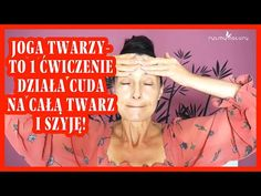 JOGA TWARZY - to 1 ćwiczenie wymodeluje całą twarz i szyję! Trwa tylko 30 sekund! - YouTube Youtube, Poster, Posters, Billboard, Youtube Movies