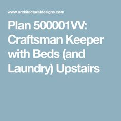 Plan 500001VV: Craftsman Keeper with Beds (and Laundry) Upstairs