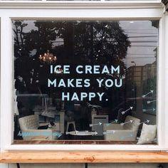ice cream makes you happy.