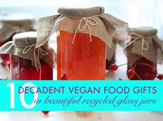 DIY Gift Idea: Make 10 Epicurean Vegan Treats in Beautiful Recycled Glass Jars