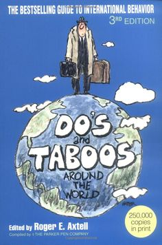 Do's and Taboos Around The World- one of my favorite etiquette books!