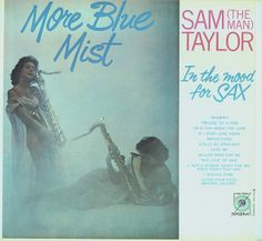 Sam 'The Man' Taylor - More Blue Mist: In the Mood for Sax (1959)