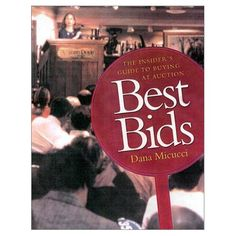Best Bids: The Insider's Guide to Buying at Auction: Dana Micucci, 2002