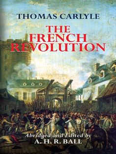 The French Revolution by Thomas Carlyle  The product of a powerful and original mind, this is the history that introduced English-speaking people to the full meaning and tragedy of the French Revolution. First published in 1837, this pioneering work established Thomas Carlyle's reputation as a historian of enduring scholarly and popular appeal. His scrupulous attention to facts and details, combined with his eloquence, poetic style, and moral energy, convey a spirited sense of...