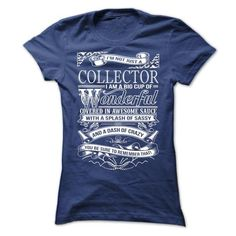 Awesome tee for Collector T Shirts, Hoodies. Get it now ==► https://www.sunfrog.com/No-Category/Awesome-tee-for-Collector-Ladies.html?41382