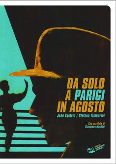 Stefano Tamburini/Jean Vautrin DA SOLO A PARIGI IN AGOSTO, con una nota di Giampiero Mughini, 2014