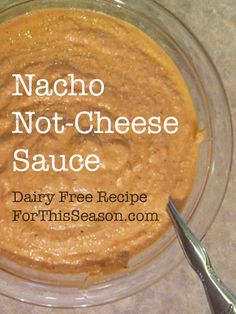 Nacho Not-Cheese Sauce {Dairy Free Recipe} from For This Season