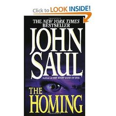John Saul - The Homing...gonna start reading this one later..