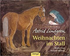 Weihnachten im Stall: Amazon.de: Astrid Lindgren, Harald Wiberg, Anna-Liese Kornitzky: Bücher