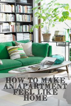 How to Make an Apartment Feel Like Home