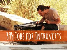 Jobs For Introverts: 395 Careers Based On Your Personality Type