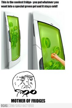 This is the best fridge ever.