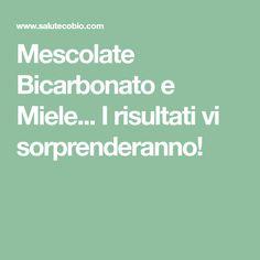 Mescolate Bicarbonato e Miele... I risultati vi sorprenderanno! Anti Aging Cream, Natural Medicine, Cellulite, Scrubs, The Cure, Beauty Hacks, Beauty Tips, Hair Beauty, Skin Care