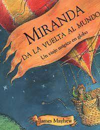 Miranda da la vuelta al mundo Autor James Mayhew Serres