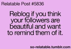 Yes, each and every one of my followers!