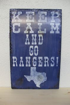 Keep Calm and Go Rangers Wooden Sign by CowboyCapitalSigns on Etsy, $35.00