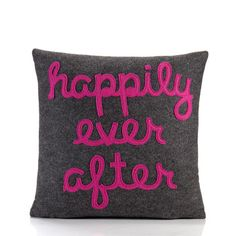 Ever After Pillow to snuggle with by the fire.