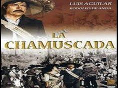 La Chamuscada Luis Aguilar Pelicula D La Revolucion