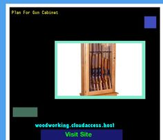 Plan For Gun Cabinet 223549 - Woodworking Plans and Projects!