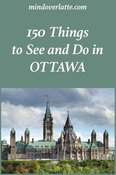 Thinking of coming to Canada? Ottawa is one of the must-see cities in this beautiful country. Take a look at all the wonderful things it has to offer! #Ottawa #travel #Canada #vacation #bucketlist