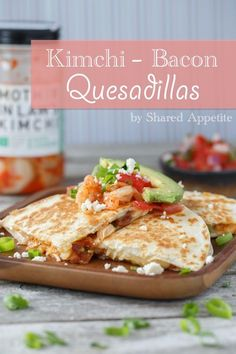 You can never go wrong with quesadillas at dinner. Adding in authentic Korean kimchi and thick-cut bacon? It's a whole new level of flavor awesomeness and an easy way to introduce your family to Korean flavors! #quesadilla #kimchi