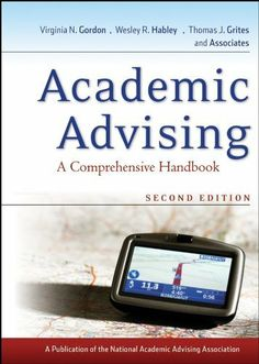 Academic Advising: A Comprehensive Handbook (Jossey-Bass Higher & Adult Education) by Virginia N. Gordon. $42.87. Publisher: Jossey-Bass; 2 edition (January 14, 2011). 601 pages