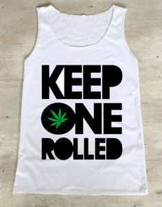 Keep One Rolled Marijuana Joint Pot Leaf Light It Up Weed Mens Tank Top