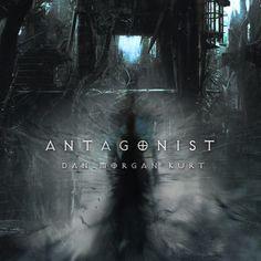 Dan Morgan Kurt - Antagonist (Original Mix) FREE DOWNLOAD! by Dan Morgan Kurt