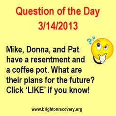 Recovery Question of the Day 3-14-13