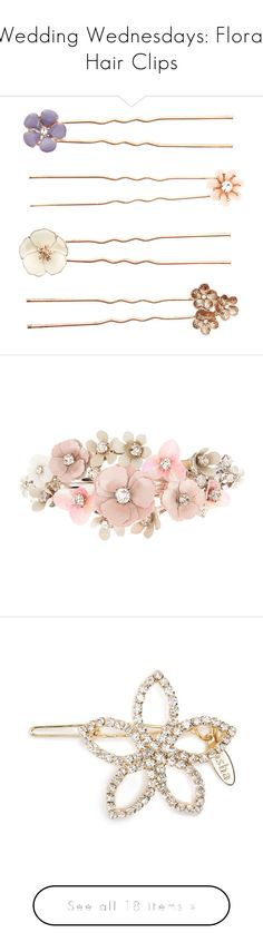 """Wedding Wednesdays: Floral Hair Clips"" by polyvore-editorial ❤ liked on Polyvore featuring weddingwednesday, floralhairclips, accessories, hair accessories, hair, head, flower hair pins, flower hair accessories, jewelry and flowers"