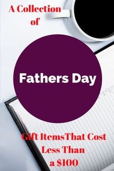 A Collection of Father's day Gift items that will cost less than $100. - the home business owner blog