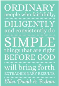 Diligent, simple, extraordinary