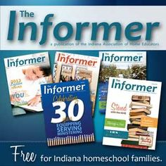 IAHE's The Informer Magazine is free for Indiana homeschool families AND those in the surrounding donut states.  For all others, a subscription is a suggested donation of $12/year.
