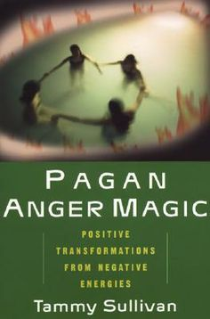 Positive Pagan Quotes   Pagan Anger Magic: Positive Transformations from Negative Energies by ...