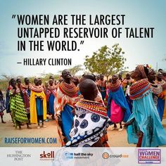 "#quote ""Women are the largest untapped reservoir of talent in the world."" –Hillary Clinton"
