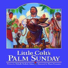 Little Colt's Palm Sunday by Michelle Medlock Adams http://www.amazon.com/dp/0824956303/ref=cm_sw_r_pi_dp_19.9tb0EPWTP4