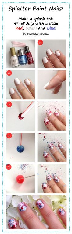 How To: Splatter Paint Nails  With the Olympic trials in full swing and the 4th of July right around the corner, I decided to get patriotic with my nail art this weekend! I searched for a quick and easy way to wear all 3 colors of the American flag and decided that splatter paint would be the perfect (and easiest) way to do it!