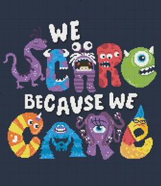 We Scare Because We Care - Monster's Inc. Quote Poster Cross Stitch - INSTANT DOWNLOAD