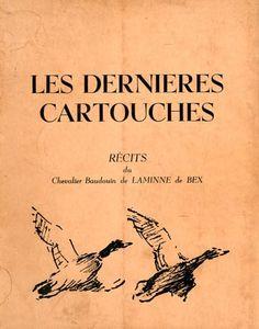 Laminne de Bex. Les dernières cartouches. 1981