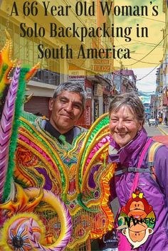 Here's Annie Sparks' Inspiring Story:  A 66 Year Old Woman's Solo Backpacking in South America
