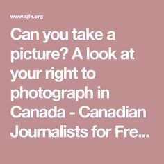 Can you take a picture? A look at your right to photograph in Canada - Canadian Journalists for Free Expression (CJFE)