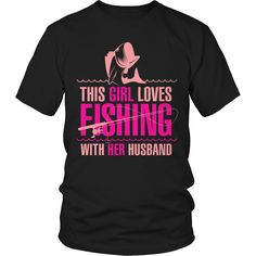 Limited Edition T-shirt Hoodie - This Girl Loves Fishing With Her Husband