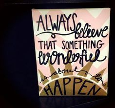 Canvas Quote Sunshine & Chevron - Always Believe Something Wonderful is About to Happen