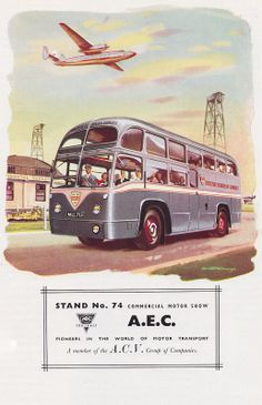 AEC - pioneers in the world of motor transport - advert, illustration by Kenneth McDonough, James Bond Movie Posters, James Bond Movies, British European Airways, Bus Art, Coach Builders, Routemaster, Bus Coach, Bus Travel, Vintage Illustration Art