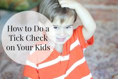 How to Do a Tick Check on Your Kids Groovy Green Livin
