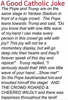 I don't like jokes that point out one group of people, but this is funny and the Pope is necessary to it. Haha Funny, Hilarious, Funny Stuff, Funny Things, Funny Shit, Random Stuff, Catholic Jokes, Christian Humor, Along The Way