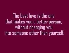 The best love makes you a better you